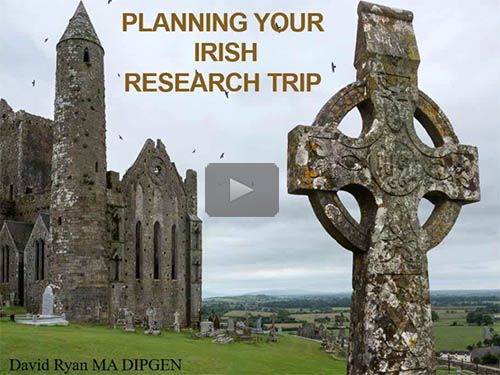 Planning Your Irish Research Trip by David Ryan