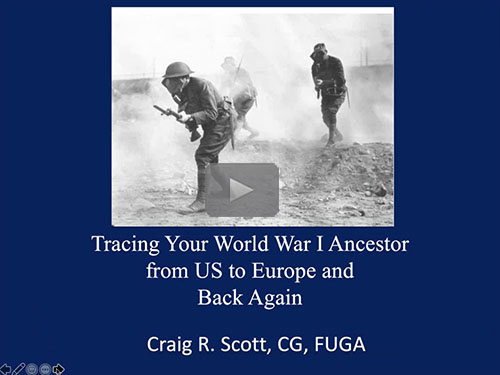 Tracing a World War One Soldier from US to Europe and Back Again by Craig R. Scott, CG, FUGA