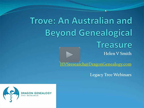 Trove: An Australian and Beyond Genealogical Treasure - free webinar by Helen V. Smith now online for limited time