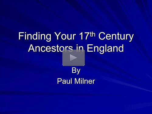 Finding Your 17th Century Ancestors in England by Paul Milner