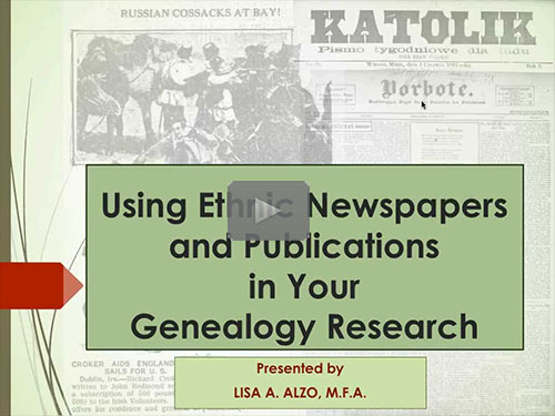 Using Ethnic Newspapers and Publications in Your Genealogy Research by Lisa Alzo
