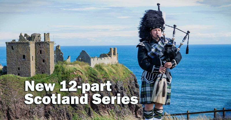 New 12-part Scotland Series