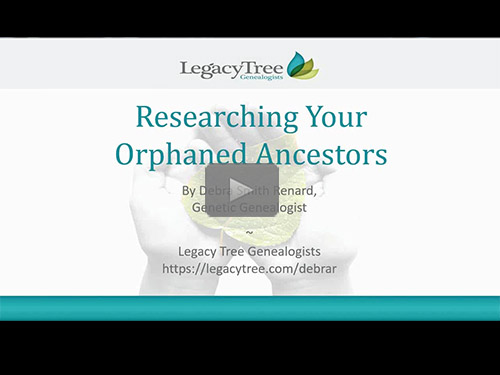 Researching Your Orphaned Ancestors by Debra Smith Renard