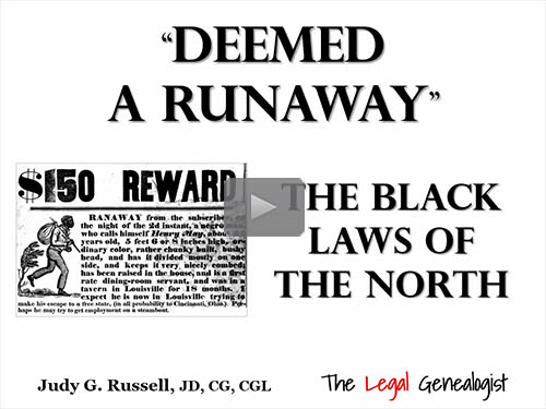 """Deemed a Runaway"" - Black Laws of the North by Judy G. Russell, CG"