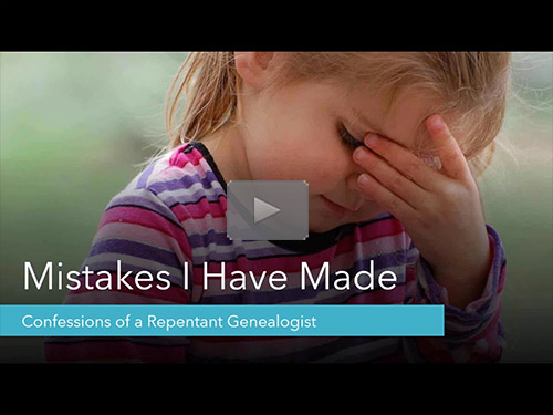 Mistakes I Have Made: Confessions of a Repentant Genealogist - free webinar by Cheri Passey