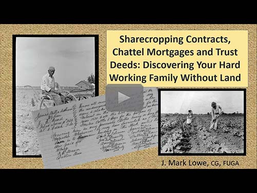 Sharecropping Contracts, Chattel Mortgages and Trust Deeds by J. Mark Lowe, CG, FUGA
