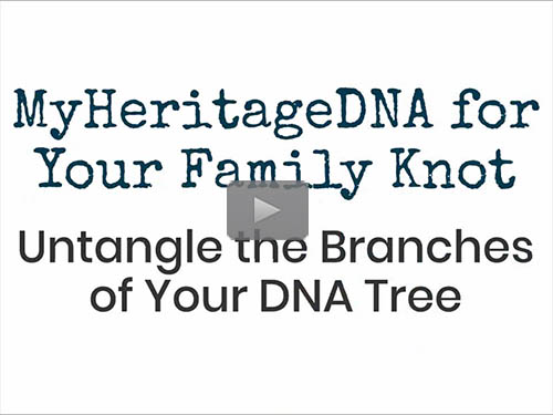 MyHeritageDNA for Your Family Knot - free webinar by Jennifer Dondero now online