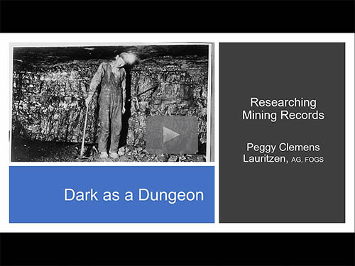 Dark as a Dungeon: Researching Mining Records by Peggy Lauritzen, AG