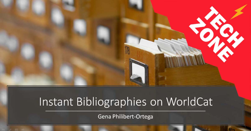 New TechZone Video - Instant Bibliographies on WorldCat by Gena Philibert-Ortega