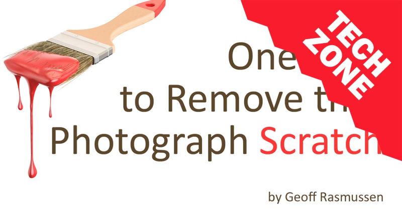 New TechZone Video - One Step to Remove that Photograph Scratch by Geoff Rasmussen