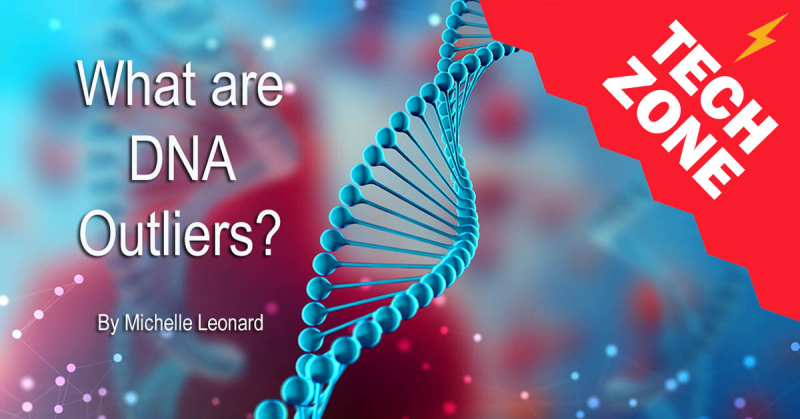 New TechZone Video - What are DNA Outliers? by Michelle Leonard