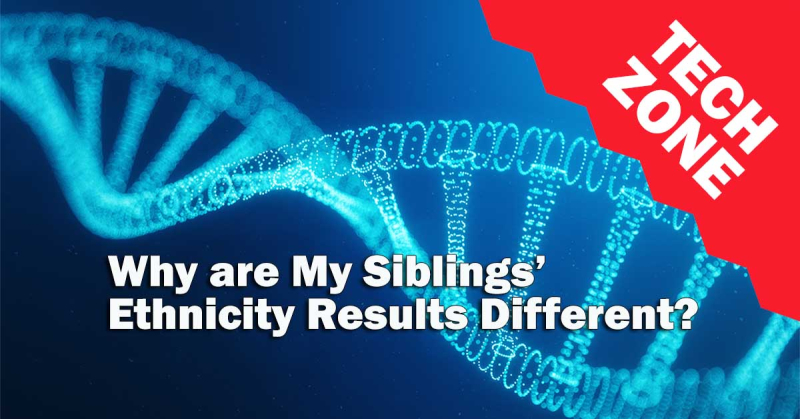 New TechZone Video - Why are My Siblings' Ethnicity Results Different? by Mags Gaulden