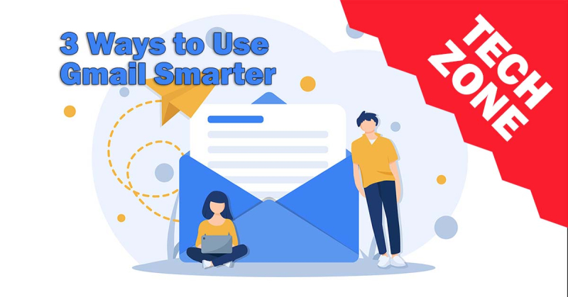 New TechZone Video - 3 Ways to Use Gmail Smarter by Marian Pierre-Louis