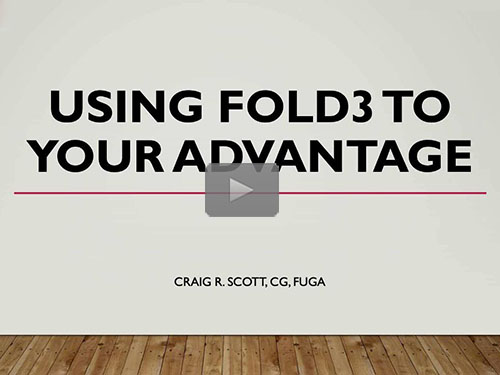 Using Fold3.com to your advantage - free webinar by Craig R. Scott now online for limited time