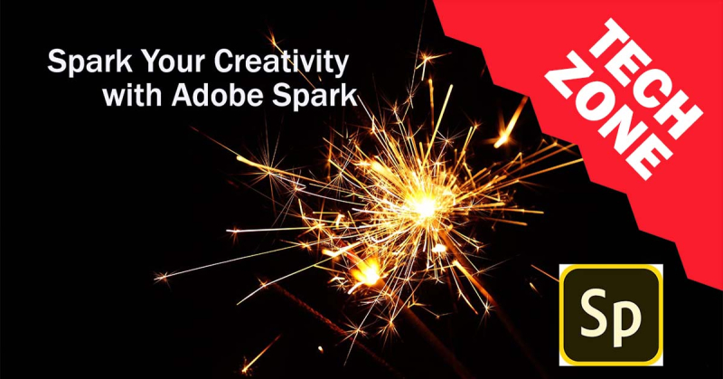 New TechZone Video - Spark Your Creativity with Adobe Spark by Marian Pierre-Louis