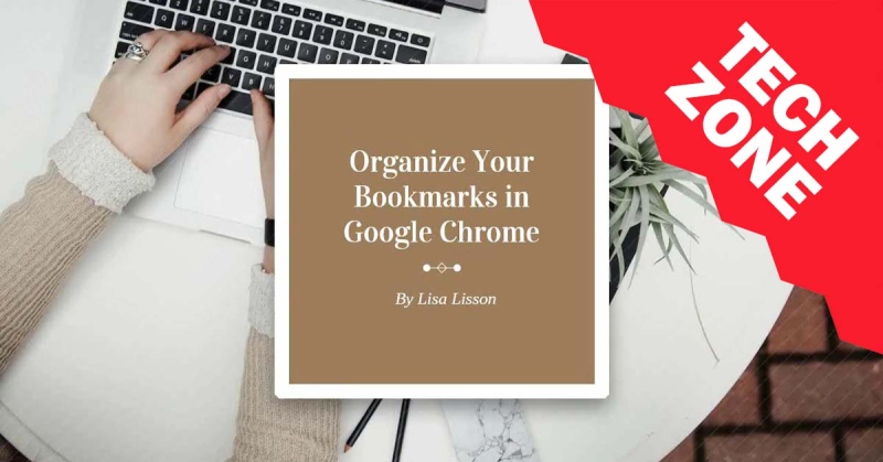 New TechZone Video - Organize Your Bookmarks in Google Chrome by Lisa Lisson