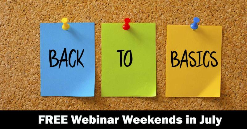 Webinar Weekends—Back to Basics