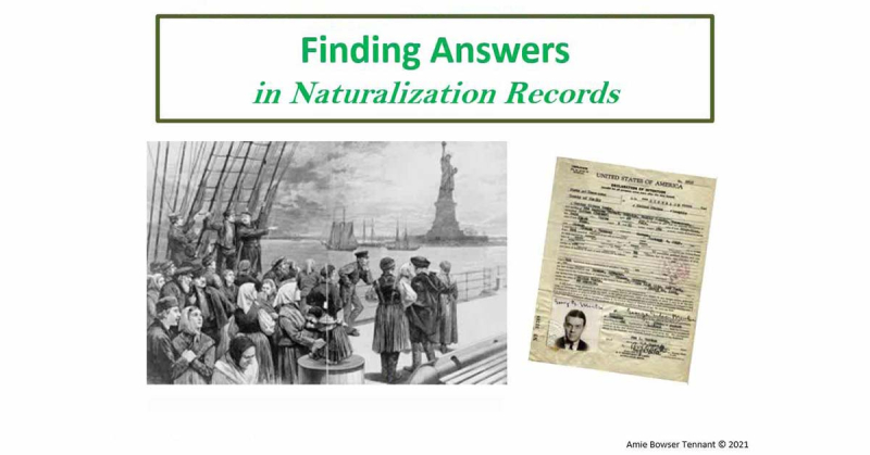 "New ""Bonus"" Webinar - Finding Answers in Naturalization Records by Amie Bowser Tennant"